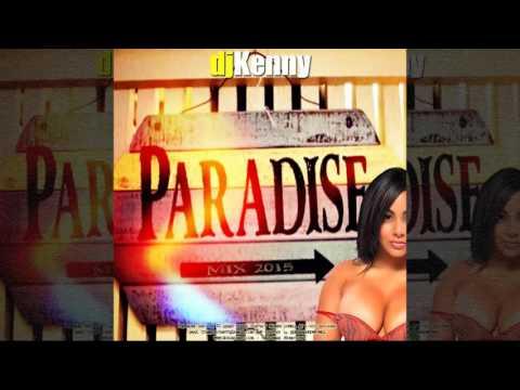 DJ Kenny - Paradise (Dancehall Mixtape 2015)
