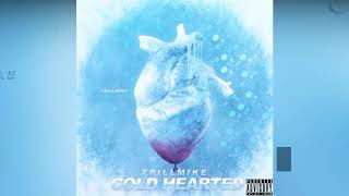 Trill Mike - Cold Hearted 💙❄️ (Official Audio)