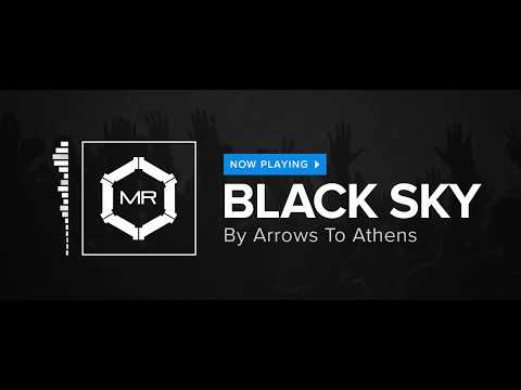 Arrows To Athens - Black Sky [HD]
