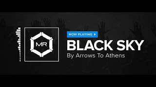 Arrows To Athens - Black Sky [HD]