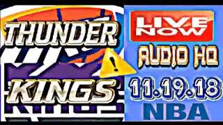 THUNDER vs KINGS Live Full Game 11.19.18 Score and Starting Lineups