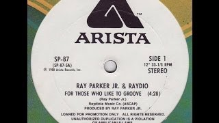 RAYDIO-RAY PARKER JR. FOR THOSE WHO LIKE TO GROOVE... REMIX. EXTENDED VERSION BY LUCA TOSI...