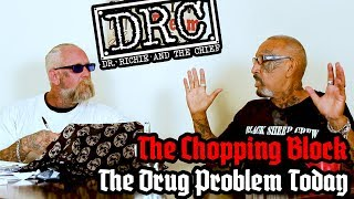 DRC The Chopping Block: The Drug Problem Today