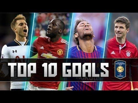 top-10-goals-►-international-champions-cup-●-2017/18-ᴴᴰ