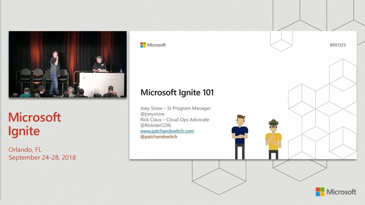 Microsoft Ignite 101: Make the most of your experience (REPEAT) - BRK1125R