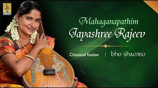 Mahaganapathim Carnatic Classical Fusion by Jayashree Rajeev