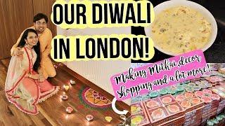 Our Diwali in LONDON 2018! Shopping,Decor,Mithai a lot more!
