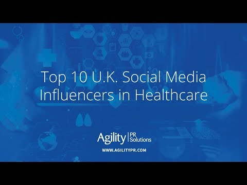 Top 10 U.K. social media influencers in Healthcare - Agility PR Solutions