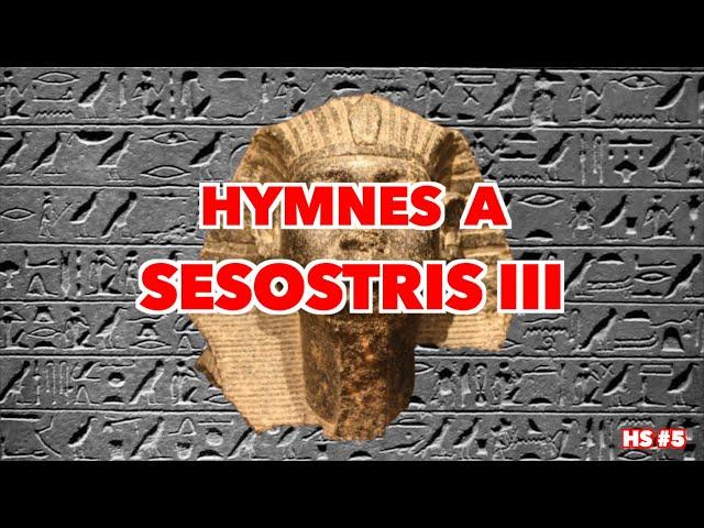 HS #5 - Hymnes à Sésostris III