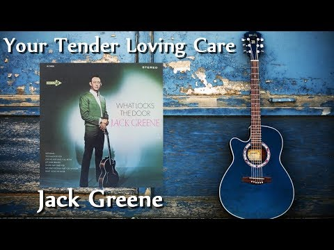 Jack Greene - Your Tender Loving Care