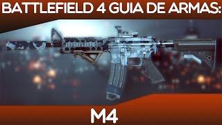 BATTLEFIELD 4 GUIA DE ARMAS: M4 CARABINA!!