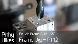 Bicycle Frame Build 20 - Frame Jig Pt.12 - Bottom Bracket Fixture