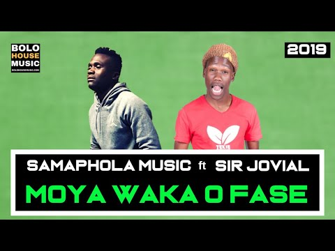 samaphola-music---moya-waka-o-fase-ft-sir-jovial-(new-hit-2019)