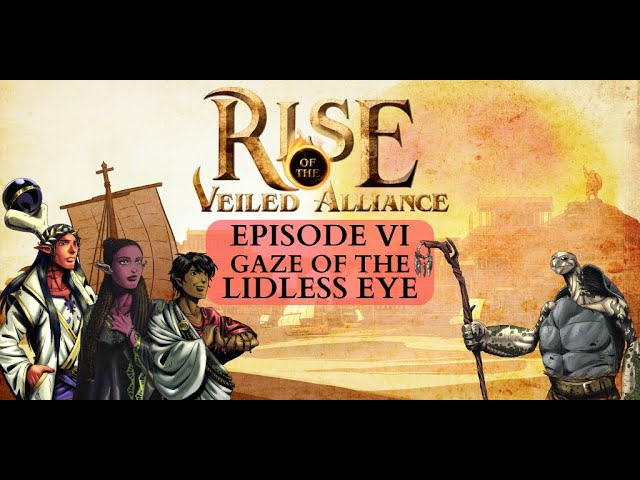 (Dark Sun D&D5e) Rise of the Veiled Alliance, EP6: Gaze of the Lidless Eye