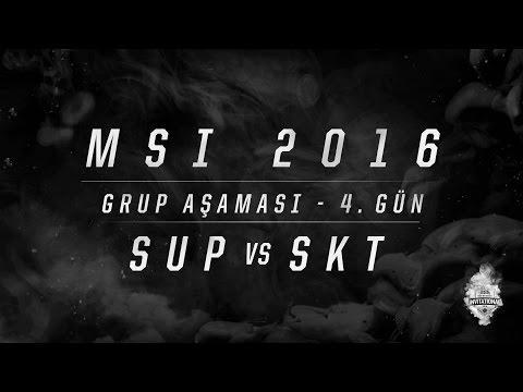 MSI 2016 Grup Aşaması - 4. Gün: SUP vs SKT