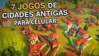 7 Jogos de Construir Cidades e Civilizações Antigas para Android