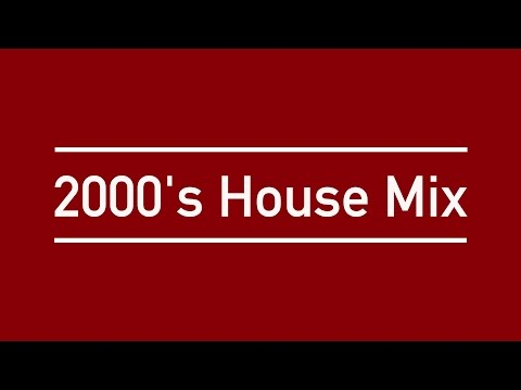 |2017 Mix| - 2000's House / Funky House