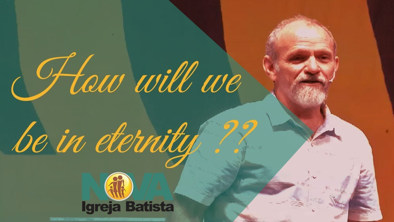 How will we be in eternity ??