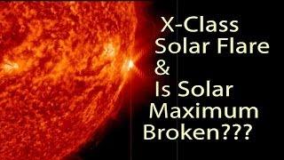 XClass Solar Flare & Broken Solar Maximum