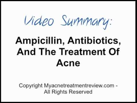 Ampicillin, Antibiotics, And The Treatment Of Acne