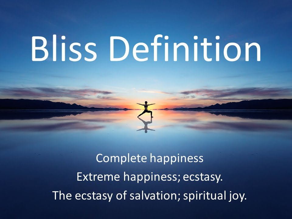bliss definition youtube