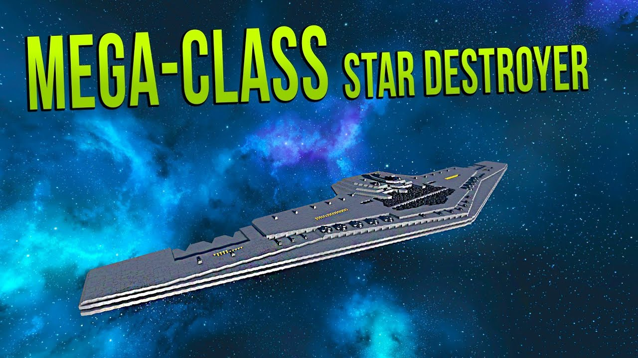 MEGA-CLASS STAR DESTROYER - STAR WARS - Space Engineers ...