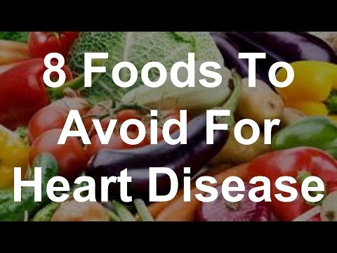 8 Foods To Avoid For Heart Disease