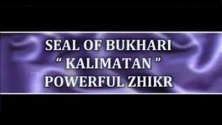 Powerful Zhikr | Kalimatan - The Seal of al-Bukhari
