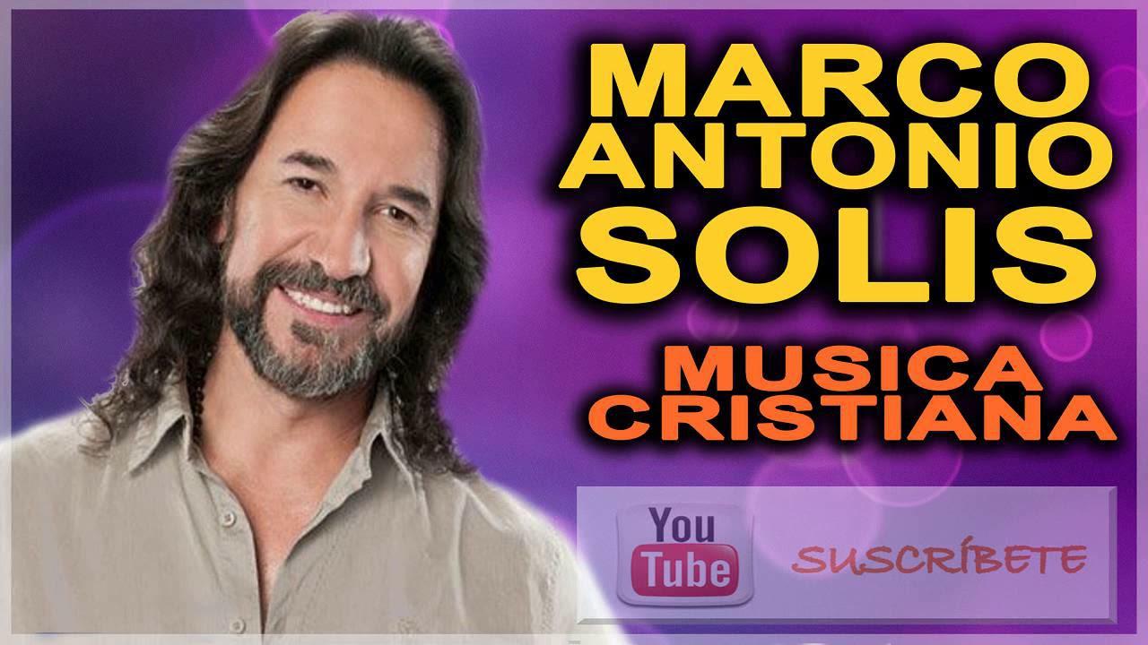 MIX MUSICA CRISTIANA DE MARCO ANTONIO SOLIS   los bukis cristianos ...