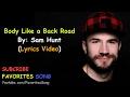 Sam Hunt - Body Like a Back Road (LYRICS) video & mp3