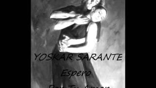 YOSKAR SARANTE - Espero Por Tu Amor