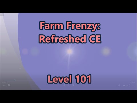 Farm Frenzy - Refreshed CE Level 101 |