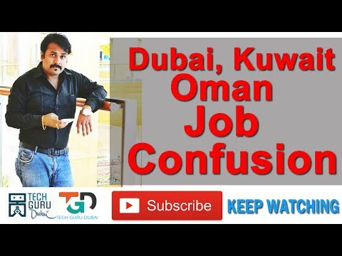 DUBAI, OMAN, KUWAIT JOB CONFUSION | HINDI URDU | TECH GURU DUBAI
