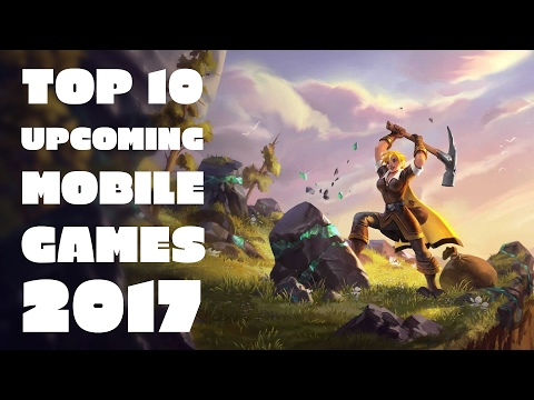 Top 10 Most Anticipated Mobile Games Of 2017