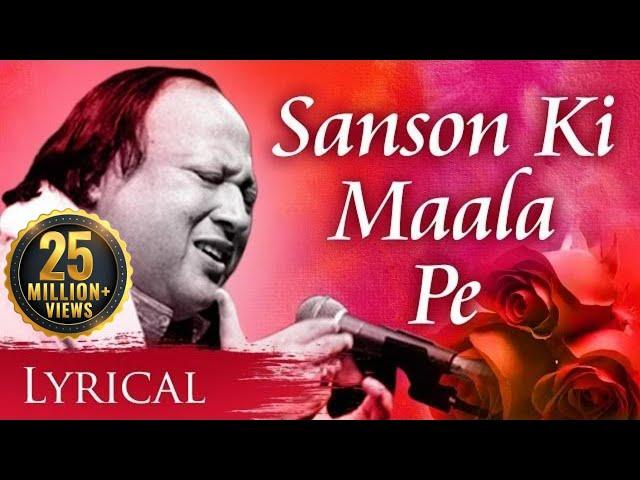 Sanson Ki Mala Pe Original Song by Nusrat Fateh Ali Khan | Video Song With Lyrics | Sad Song