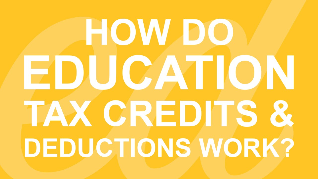 How Do Education Tax Credits And Deductions Work