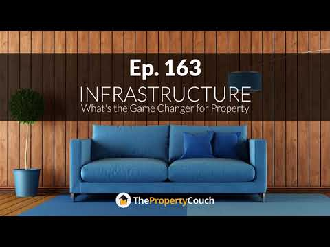 Ep. 163 | Infrastructure: What's the Game Changer for Property?