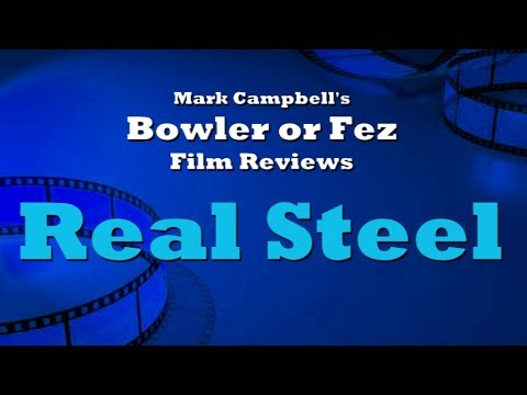 Real Steel (2011) Bowler or Fez Film Review