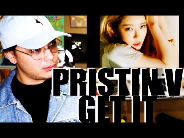 PRISTIN V - Get It MV Reaction [OK LET'S GET IT THEN!]