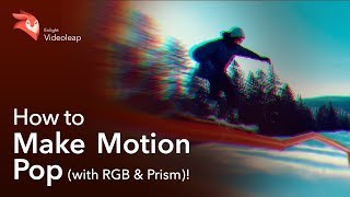 enlight videoleap how to make motion pop with rgb and prism