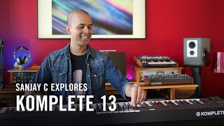 Sanjay C explores KOMPLETE 13 | Native Instruments