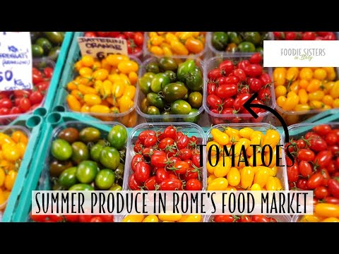 Summer Produce in Rome's Food Market - Foodie Sisters in Italy