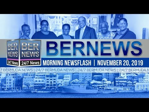 Bermuda Newsflash For Wednesday, November 20, 2019