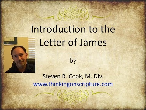 Introduction to the Letter of James by Steven R. Cook, M.Div.