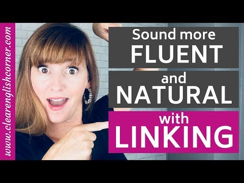 Sound more FLUENT and NATURAL with LINKING: How to Connect Words in Spoken English