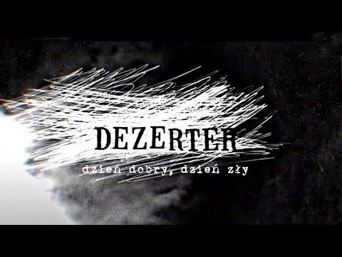 Dezerter - Dzień dobry, dzień zły (lyrics video)