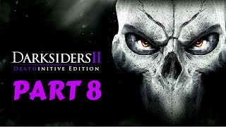 Darksiders II Deathinitive Edition | Part 8 | No Commentary [1080p30 Ultra Settings] #08
