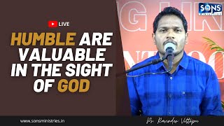 Humble are valuable in the sight of God || Disciple Church || Pr. Ravinder Vottepu