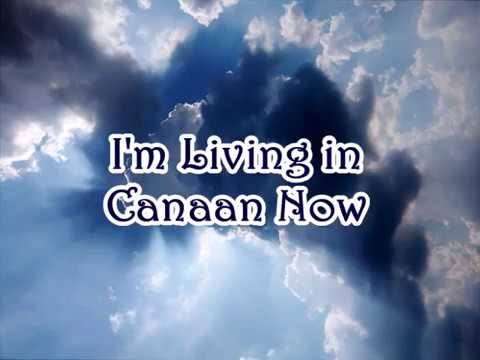 """""""I'm Living In Canaan Now"""""""