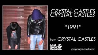 Crystal Castles - 1991